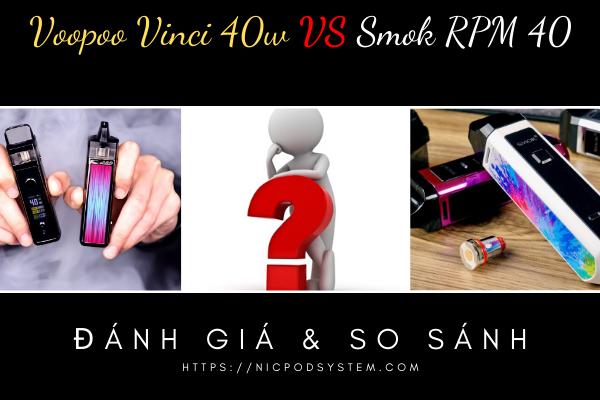 So sánh Voopoo Vinci 40w và Smok RPM 40