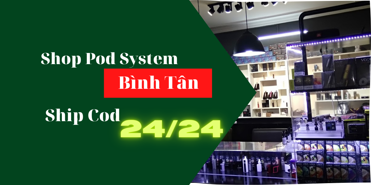 Pod System Bình Tân